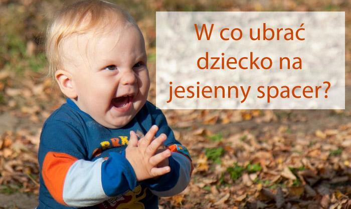 w co ubrać dziecko na jesienny spacer, dziecko na jesiennym spacerze