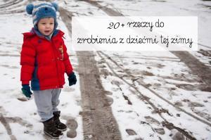 Lista rzeczy do zrobienia z dzieckiem zimą