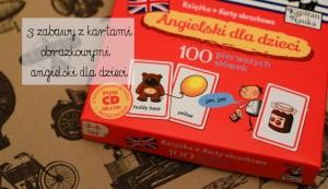 Angielski dla dzieci – zabawy z kartami obrazkowymi