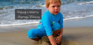 Wakacje z dziećmi – Mierzeja Wiślana