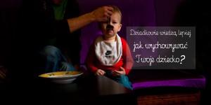 Dziadkowie wiedzą lepiej jak wychowywać Twoje dziecko?
