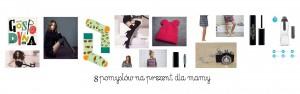 8 pomysłów na prezent dla mamy