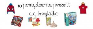 10 pomysłów na prezent dla trzylatka