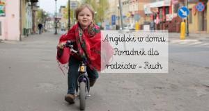 Angielski dla dzieci w domu. Nauka przez ruch – poradnik dla rodziców cz. 2