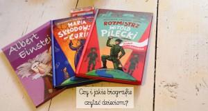 Czy i jakie biografie warto czytać dzieciom?