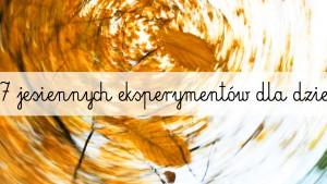 jesienne-eksperymenty