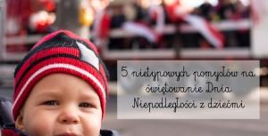 5 nietypowych pomysłów na świętowanie Dnia Niepodległości z dziećmi