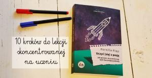 """10 kroków do lekcji skoncentrowanej na uczniu – """"Uczyć (się) z pasją"""" Perille Ripp"""
