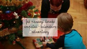 Jak nauczyć dziecko empatii – kalendarz adwentowy