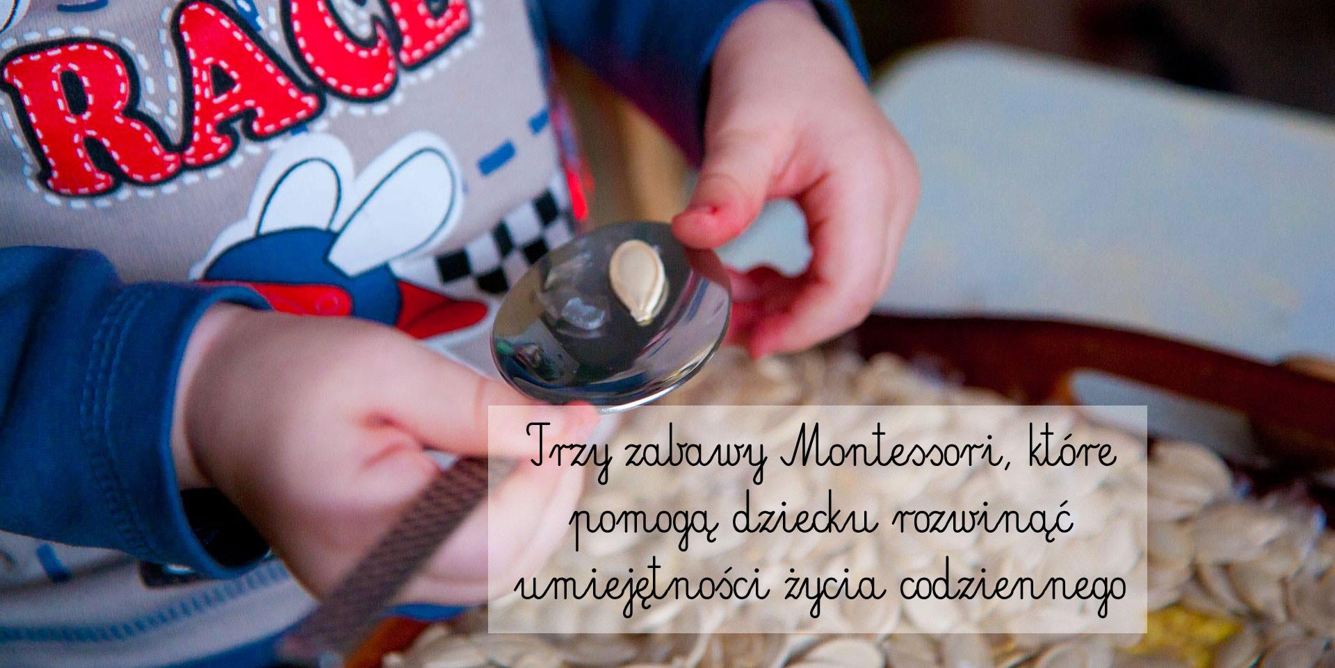 montessori, zabawy montessori, metoda montessori naucz mnie robić to samodzielnie, charlotte poussin, nauka życia codziennego