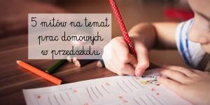5 mitów na temat prac domowych w przedszkolu