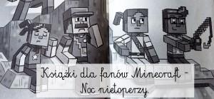 Książki dla fanów Minecraft – Noc nietoperzy.