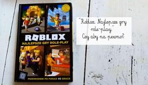 """""""Roblox. Najlepsze gry role-play."""" Czy aby na pewno?"""