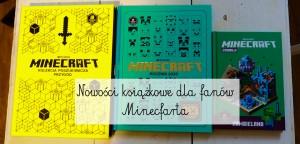 Nowości książkowe dla fanów Minecfarta