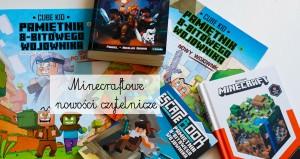 Minecraftowe nowości czytelnicze