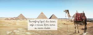 Starożytny Egipt dla dzieci, czyli o nauce, która sama za nami chodzi