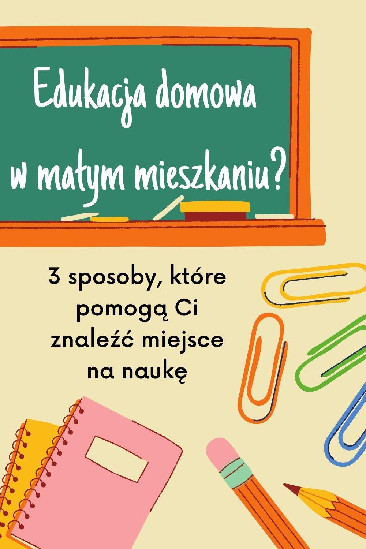 Edukacja domowa w małym mieszkaniu_