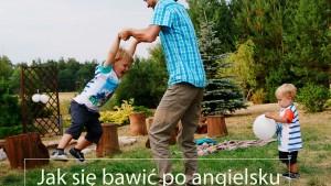 angilski dla maluchów zabawa, nauka przez zabawę, nauka angielskiego dla dzieci w domu