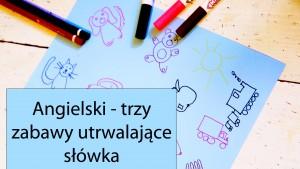 angielski dla dzieci, zabawy utrwalające słownictwo, english esl revision games for kids