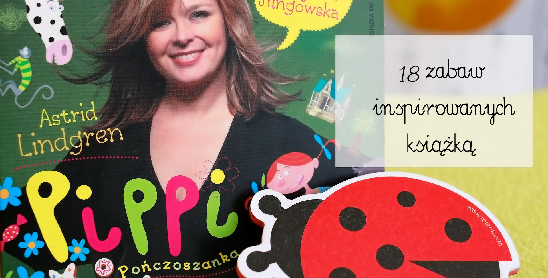 pippi pończoszanka, zabawy z książką, literatura dla dzieci, przygody z książką