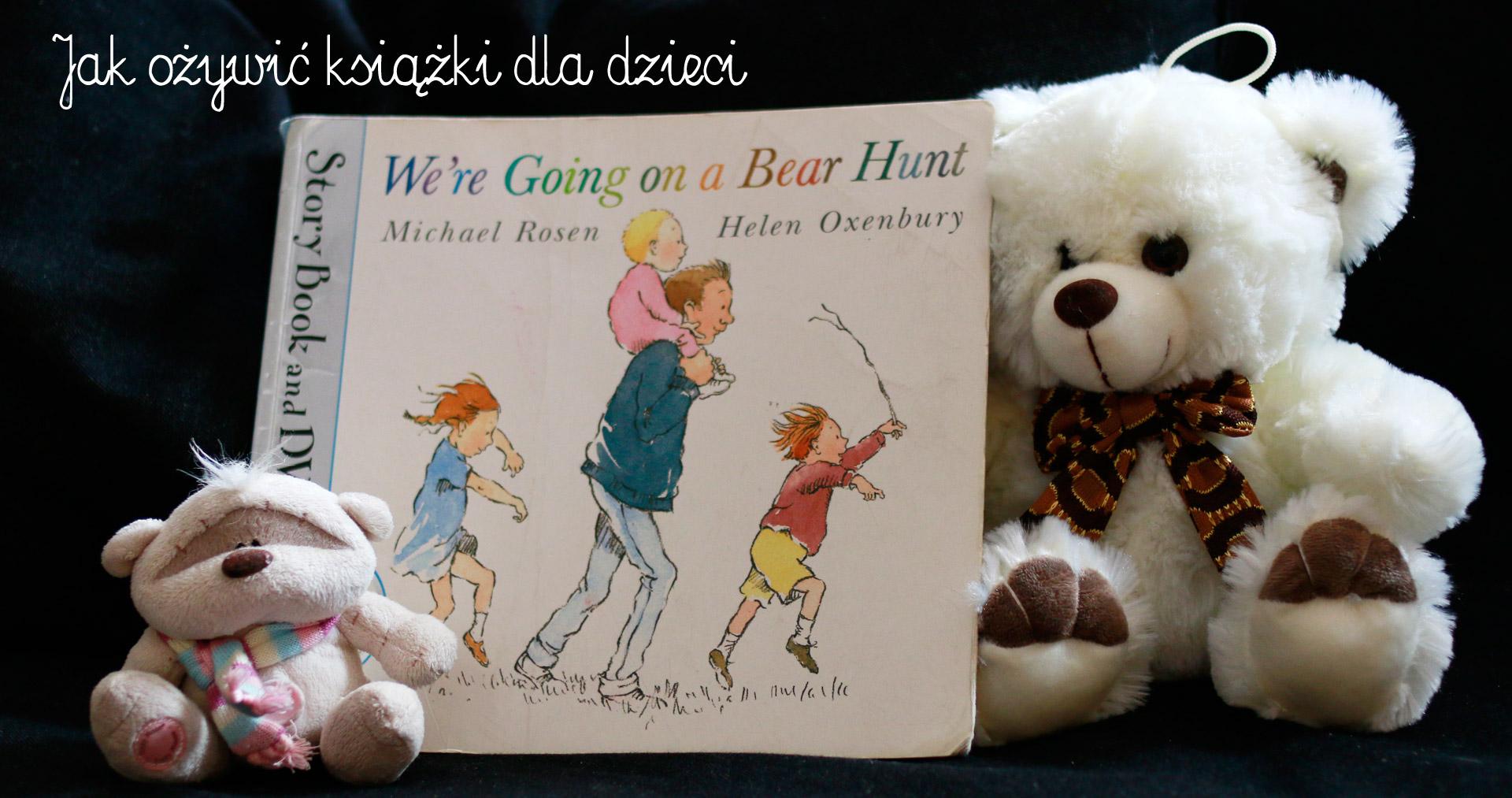 idziemy na niedźwiedzia, ksiązki dla dzieci, przygoda z książką