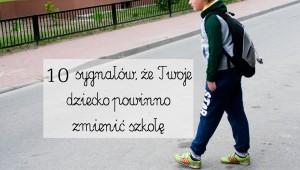 10 sygnałów, że Twoje dziecko powinno zmienić szkołę