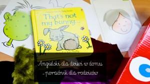 angielski dla dzieci w domu, jak uczyć dzieci angielskiego, nauka przez zabawę