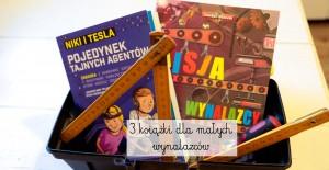 3 książki dla małych wynalazców