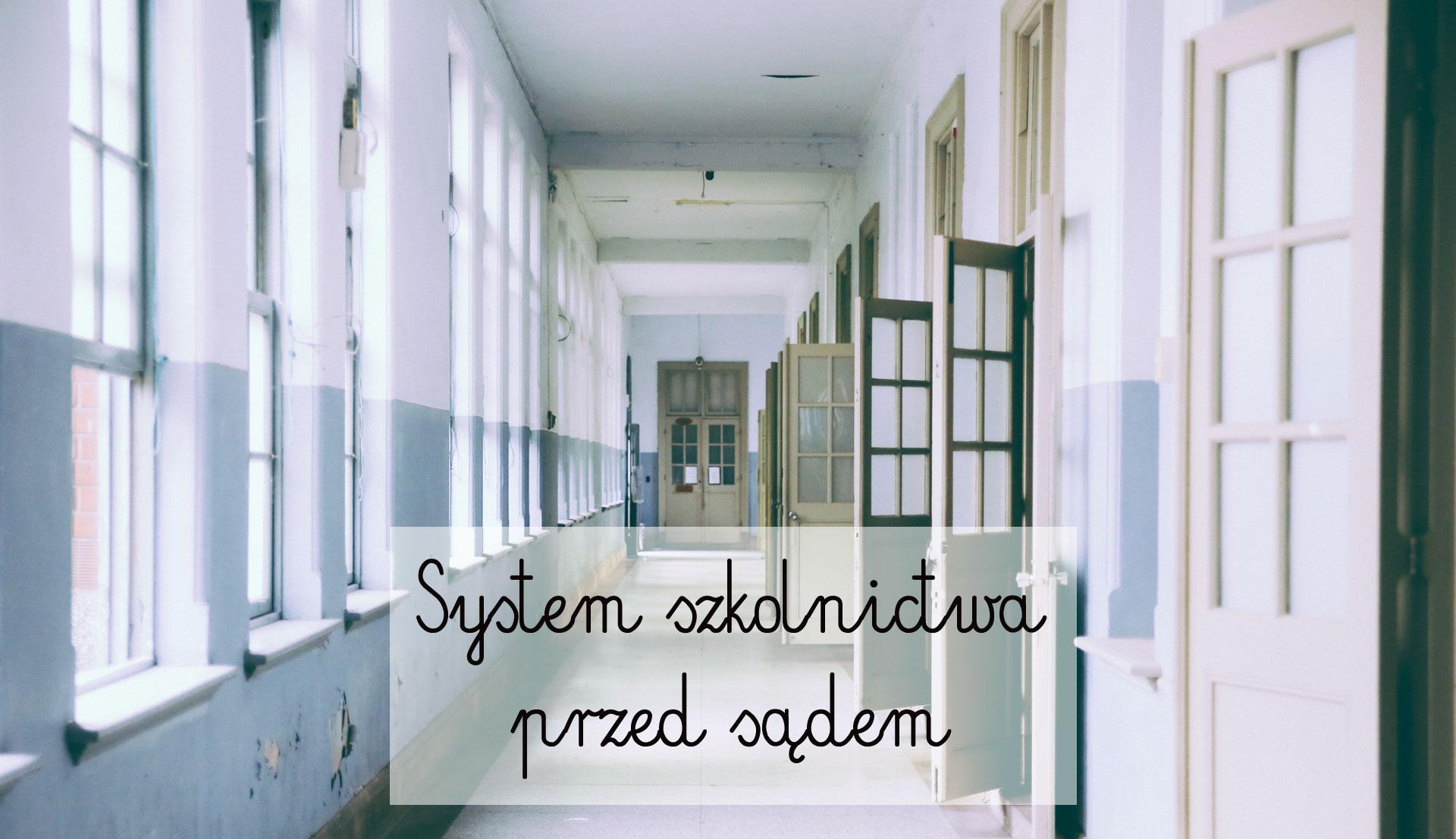 system szkolnictwa przed sądem, szkoła jest bez sensu