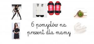 6 pomysłów na prezent dla mamy