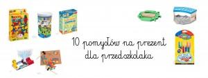 10 pomysłów na prezent dla przedszkolaka