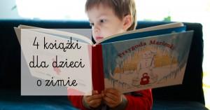 4 książki dla dzieci o zimie