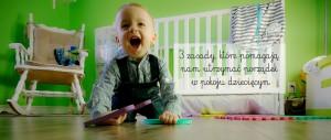 3 zasady, które pomagają nam utrzymać porządek w pokoju dziecięcym