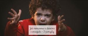Jak rozmawiać z dziećmi o emocjach – 3 pomysły