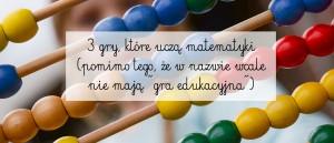 """3 gry, które uczą matematyki (pomimo tego, że w nazwie wcale nie mają """"gra edukacyjna"""")"""