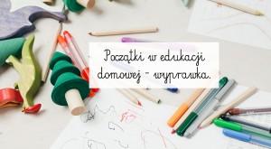 Początki w edukacji domowej – wyprawka.