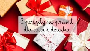 prezent-dla-babci-dla-dziadka
